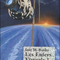 Les Enfers Virtuels de Iain Mc Banks